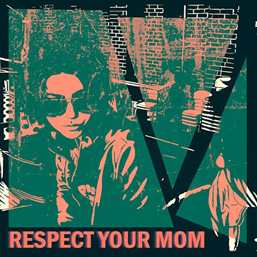 ../assets/images/covers/Respect Your Mom.jpg